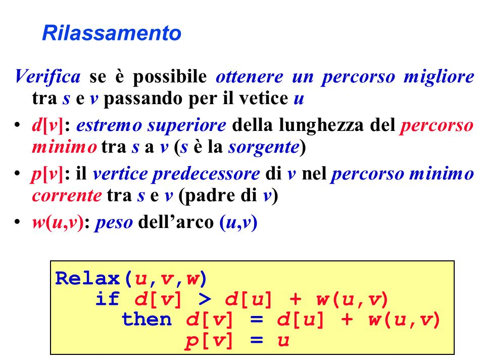 if d[v] > d[u] + w(u,v) then d[v] = d[u] + w(u,v) p[v] = u
